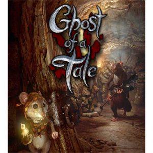 خرید بازی Ghost of a Tale